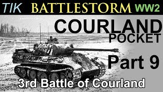 The Third Battle of the Courland Pocket 1944 | WW2 BATTLESTORM History Documentary Part 9