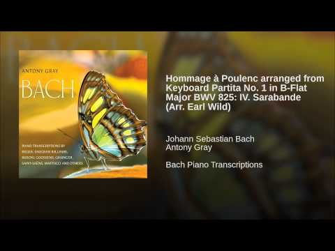 Hommage à Poulenc arranged from Keyboard Partita No. 1 in B Flat Major BWV 825: IV. Sarabande...