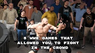 5 WWE Games That Allowed You To Fight In The Crowd