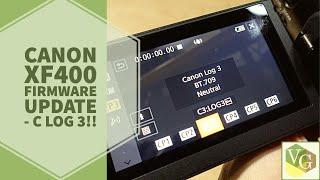Canon XF400 C-Log 3 | Firmware Update 1.0.5.0