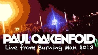 Paul Oakenfold Video - Burning Man 2013 from Google Glass - Paul Oakenfold