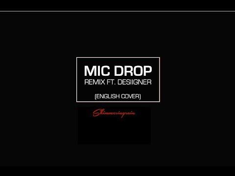 [English Cover] BTS(방탄소년단) - Mic Drop (Steve Aoki Remix Ft. Desiigner) By Shimmeringrain