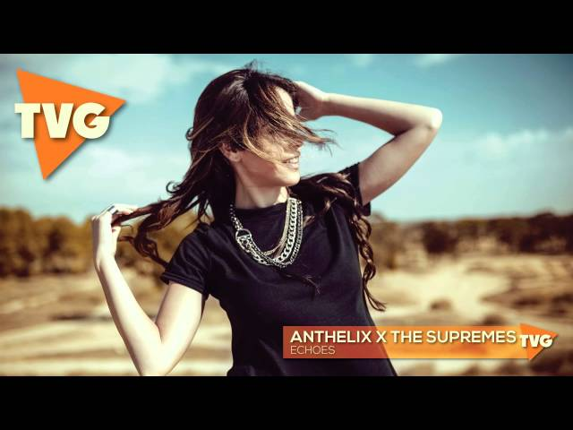 Anthelix x The Supremes - Echoes