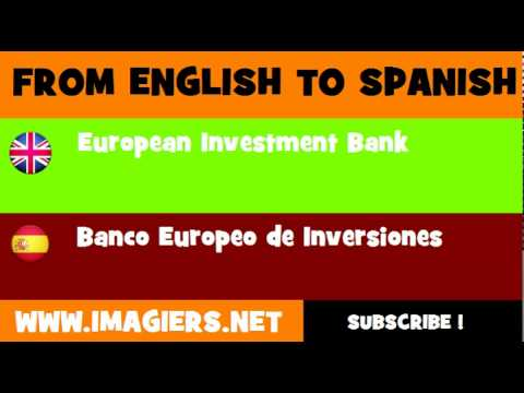 FROM ENGLISH TO SPANISH = European Investment Bank