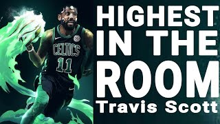 Kyrie Irving Mix-Highest In The Room(2019)ᴴᴰ
