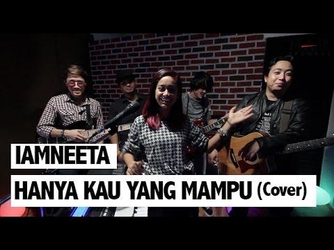 iamNEETA - Hanya Kau yang Mampu (Cover)