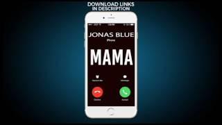 download lagu Mama Ringtone - Jonas Blue gratis