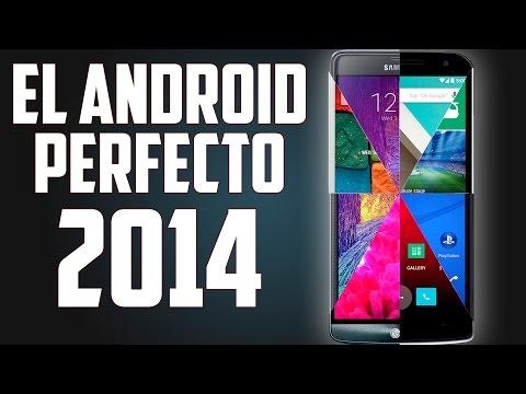 El Android perfecto de 2014