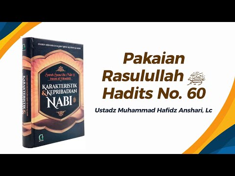 Ustadz Muhammad Hafidz Anshari, Lc Pakaian Rasulullah ﷺ Hadits Ke-60