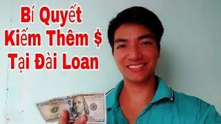 Cuộc sống đài loan - Chia sẻ kinh nghiệm cách ra ngoài làm việc kiếm thêm tiền tại đài loan