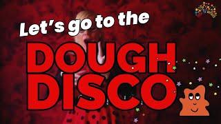 Let's Go To The New Dough Disco!