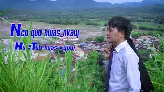 Hmong new song ,tub huas xyooj nkauj tshiab 2018