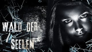 ☠ Wald der Seelen ☠ Creepypasta german ☠ CP deutsch