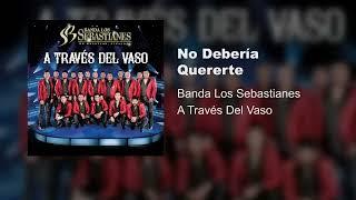 Download Song Banda Los Sebastianes - No Debería De Quererte (Audio) Free StafaMp3