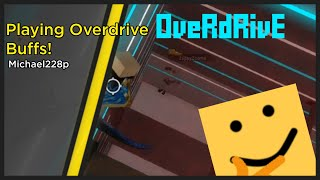 Some overdrive buffs