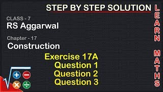 Constructions| Class 7 Exercise 17A Question 1 question 2 question 3 | RS Aggarwal|Learn maths