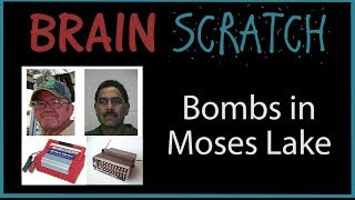 BrainScratch: Bombs in Moses Lake