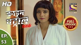 Crime Patrol Satark Season 2 - Ep 53 - Full Episode - 25th September, 2019