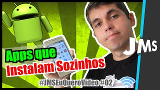 Apps com Vírus se Instalam Sozinhos no Android | #JMSEuQueroVideo ep.02