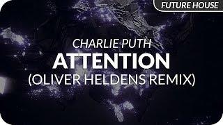 Charlie Puth - Attention (Oliver Heldens Remix)