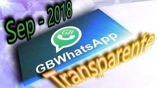 Descargar GbWhatsapp transparente la ultima versión 6.55 │►Link directo►Oct-2018