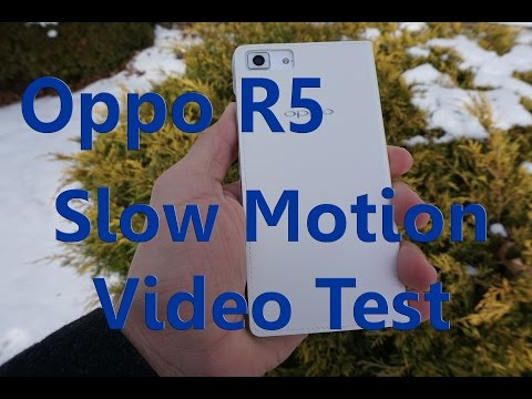 Oppo R5 Slow Motion Video Test
