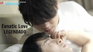 Fanatic Love - 2017 (China BL Movie) (Legendado em PT-BR)
