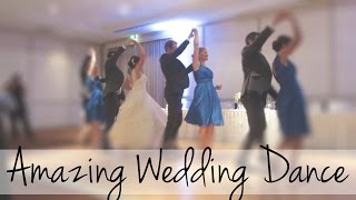Most Amazing Wedding Dance Mash Up!