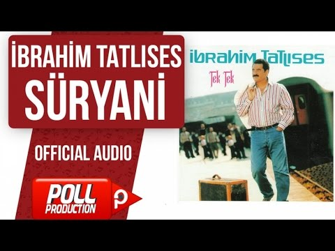 İbrahim Tatlıses - Süryani - ( Official Audio )
