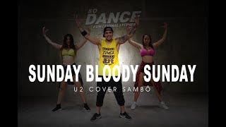 U2 Cover Sambô - Sunday Bloody Sunday I Coreografía Zumba Zin I So Dance