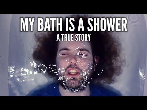 ♪ My Bath is a Shower ♪