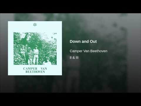 Camper Van Beethoven - Down And Out