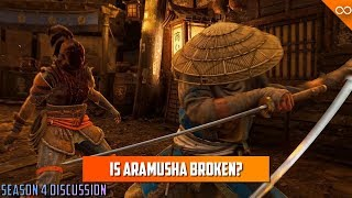 Is Aramusha Actually OP? | For Honor Season 4 Discussion