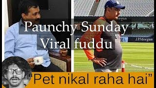 Paunchy Sunday | Viral fuddu