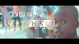 Kwesi Arthur -  See No Evil |  Ground Up Tv