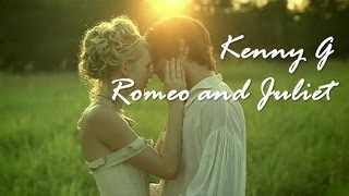 Kenny G - Love theme from Romeo & Juliet