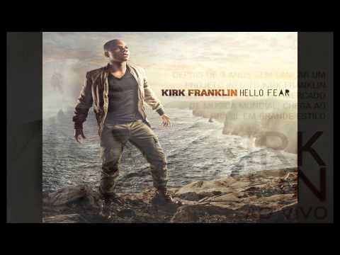 Kirk Franklin Hello Fear Entire Album
