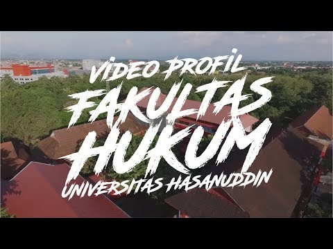 Profil Fakultas Hukum Universitas Hasanuddin 2017