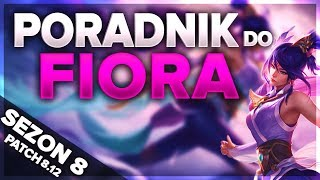 SeWe Fiora TOP - Poradnik League of Legends + Gameplay (Patch 8.12)