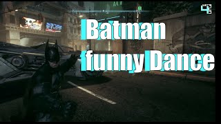 Batman Arkham Knight Funny Dance