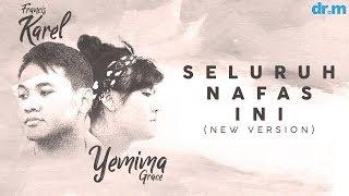 Download Lagu Francis Karel & Yemima Grace - Seluruh Nafas Ini (New Version) | Album: Surat Cinta Untuk Starla Gratis STAFABAND
