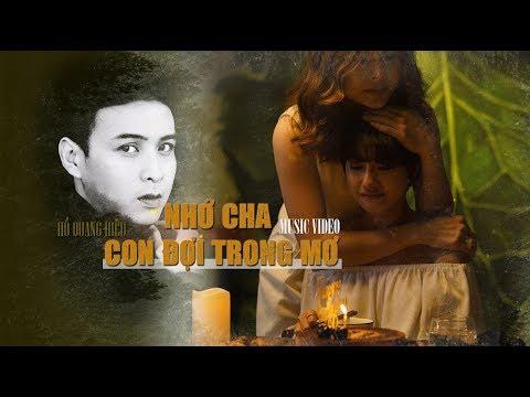Nhớ cha, Con Đợi Trong Mơ - Hồ Quang Hiếu | Official Music Video
