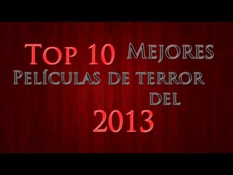 Top 10 Mejores Películas de Terror del 2013.
