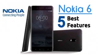 NOKIA 6 | Rs 17,000 (Approx)| 5 Best Features | RAM | Camera |