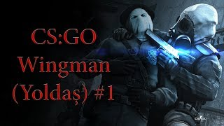 Wingman Yoldaş #1 Overpass Counter-strike Global Offensive [TR] HD