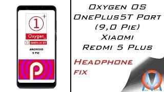 Xiaomi Redmi 5 plus Oxygen OS (OnePlus 5T Port) (9.0 Pie) I Non Treble