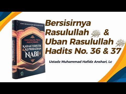 Bersisirnya Rasulullah ﷺ & Uban Rasulullah ﷺ - Hadits No. 36 & 37 - Ustadz Muhammad Hafizh Anshari