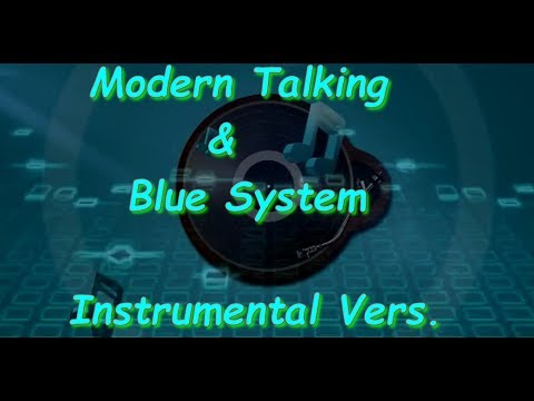 Modern Talking & Blue System - Instrumental vers.