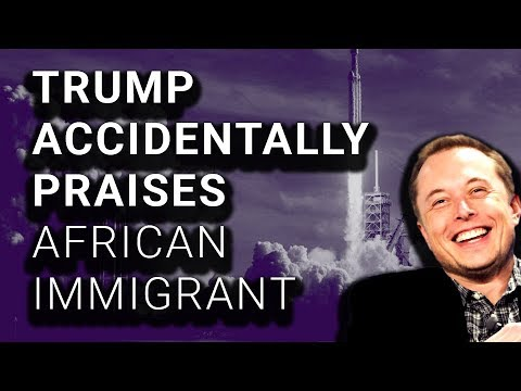 Did Trump Conveniently Forget That Elon Musk is an African Immigrant?