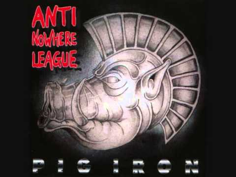 Anti-nowhere League - Pig Iron